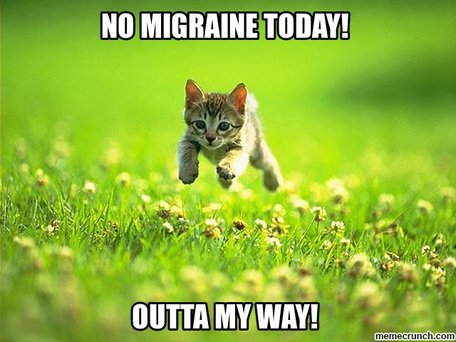 Excally how I feel on those days when I get my Occipital Nerve Blocker Shots and have just a regular headache  Chiari Warrior's Life