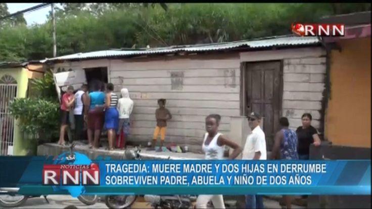¡Lamentable Tragedia! Muere La Madre Y Dos Hijas En Un Derrumbe En Herrera