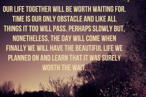 Best 25+ Worth The Wait Quotes Ideas On Pinterest