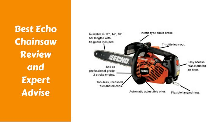 Best Echo Chainsaw Review 2017 and Expert Advice