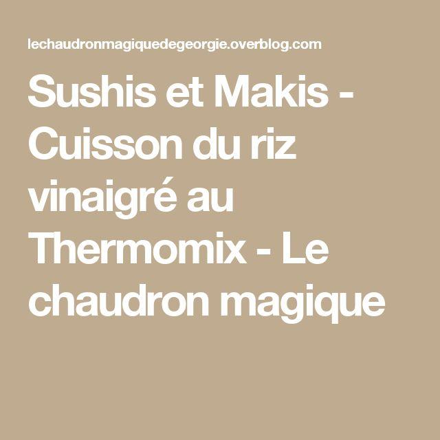Sushis et Makis - Cuisson du riz vinaigré au Thermomix - Le chaudron magique