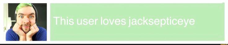 This user loves jacksepticeye