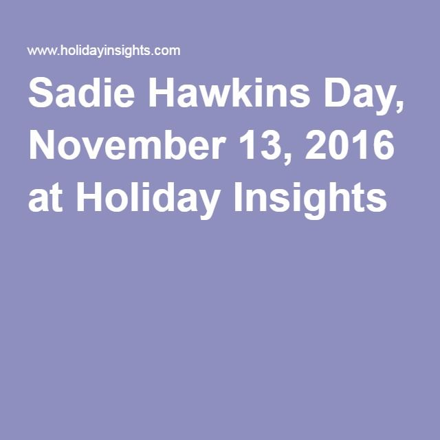 Sadie Hawkins Day, November 13, 2016 at Holiday Insights