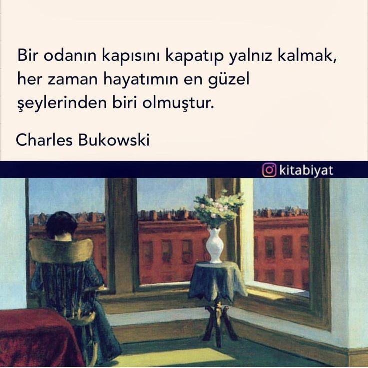 Bir odanın kapısını kapatıp yalnız kalmak, her zaman hayatımın en güzel şeylerinden biri olmuştur. - Charles Bukowski (Kaynak: Instagram - kitabiyat) #sözler #anlamlısözler #güzelsözler #manalısözler #özlüsözler #alıntı #alıntılar #alıntıdır #alıntısözler #şiir #edebiyat