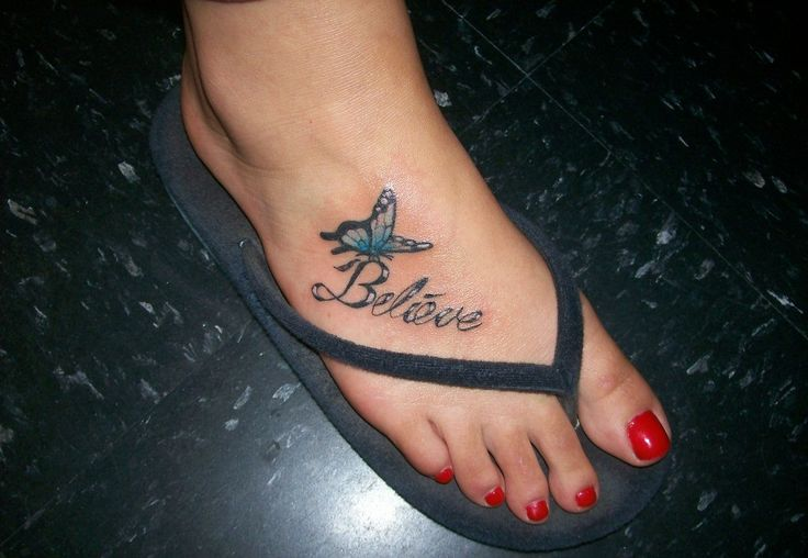 Foot Tattoo Ideas Quotes: Foot Tattoos Pictures For Women-believe