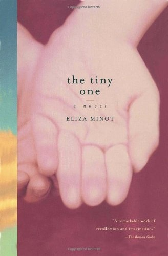 16 best books worth reading images on pinterest books to read the tiny one a novel by eliza minot fandeluxe Image collections