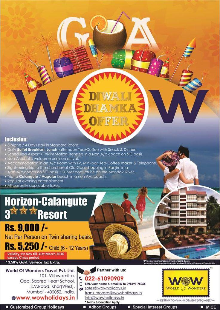 Goa Diwali Dhamaka - 3 Nights/4 Days including all meals at just Rs.9000 PP/-. Book Now !!    Hotel Name: Horizon Calangute.  Call: +91-22-61090909 to know more.  #goadiwalipackage   #goaholidaypackage   #goatourpackage   #goadiwalitourpackage   #diwaliingoa   #goa   #wowgoa   #wowholidays   #worldofwonders   #wow   #worldofwonderstravel