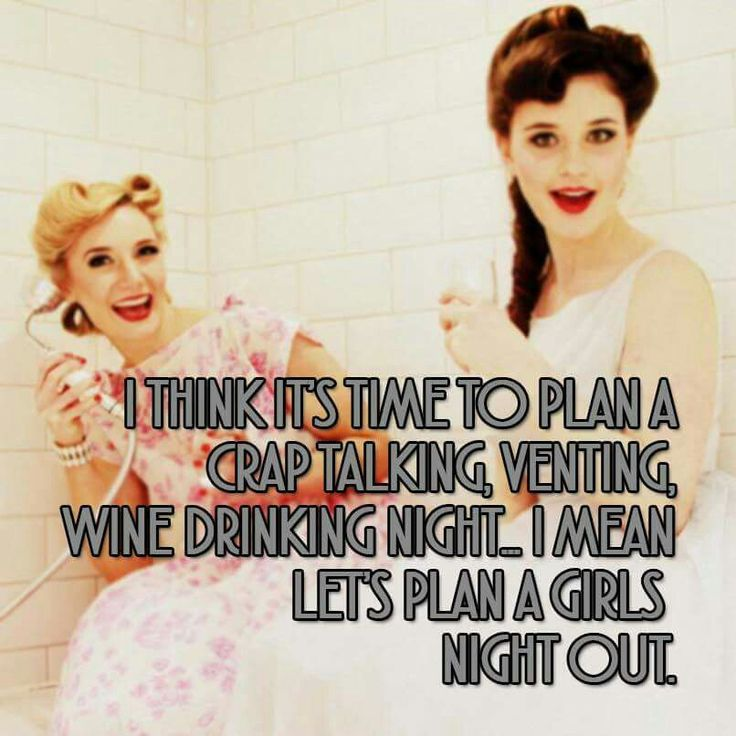989d098c91b92cbfef372f897f039765 funny phrases funny sayings the 25 best girls night out meme ideas on pinterest russian,Girls Night Out Meme