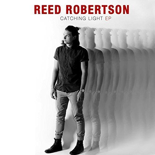 I'll Be the One Reed Robertson From the Album  Catching Light EP