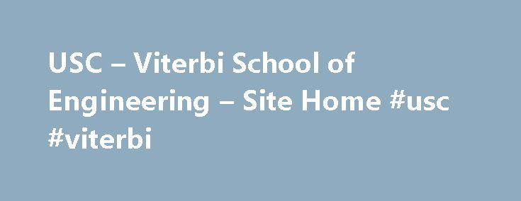 USC – Viterbi School of Engineering – Site Home #usc #viterbi http://nebraska.remmont.com/usc-viterbi-school-of-engineering-site-home-usc-viterbi/  # The Northrop Grumman Institute of Optical Nanomaterials and Nanophotonics (NG-ION 2 ) is a thematic research collaboration between Northrop Grumman Basic Research group and the University of Southern California Viterbi School of Engineering. It is focused on the development of the next generation optical materials and their application in…
