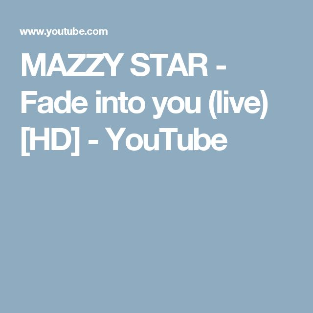 MAZZY STAR - Fade into you (live) [HD] - YouTube