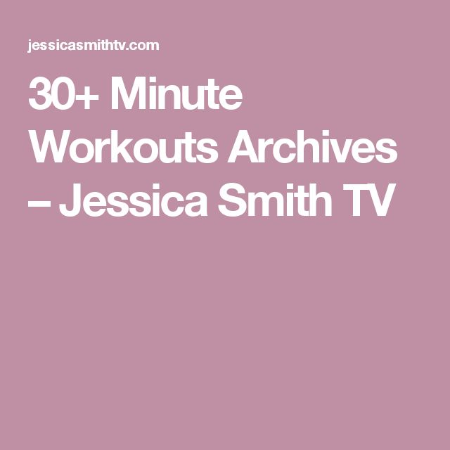 30+ Minute Workouts Archives – Jessica Smith TV