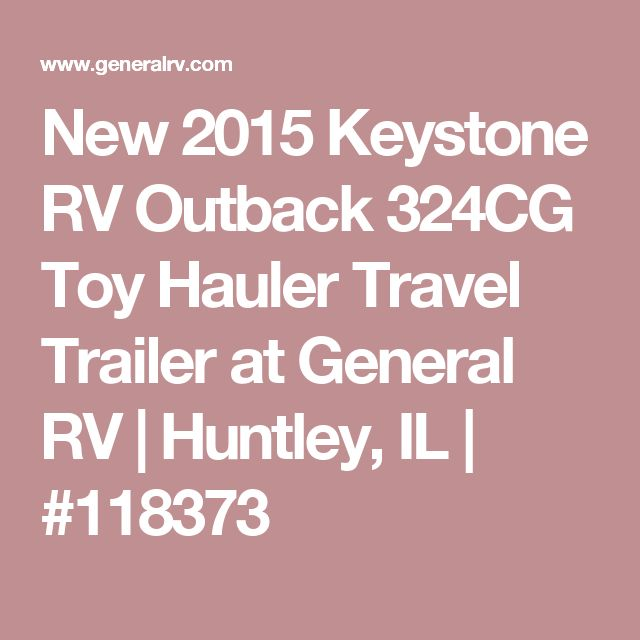 New 2015 Keystone RV Outback 324CG Toy Hauler Travel Trailer at General RV | Huntley, IL | #118373