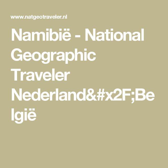Namibië - National Geographic Traveler Nederland/België