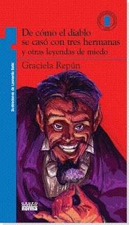 De cómo el diablo se casó con tres hermanas y otras leyendas de miedo, de Graciela Repún con Ilustraciones de Leo Batic - Grupo Editorial Norma