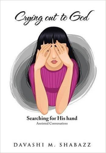 Crying Out to God: Searching for His Hand: Davashi M Shabazz: 9781504978255: Amazon.com: Books