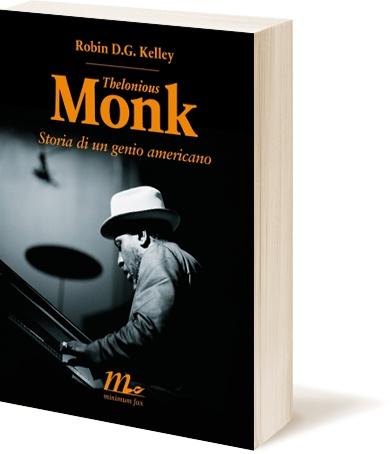 Thelonius Monk. Storia di un genio americano