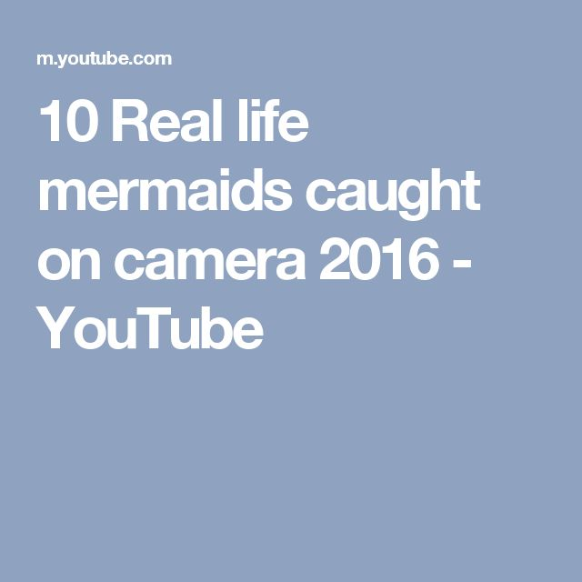 10 Real life mermaids caught on camera 2016 - YouTube
