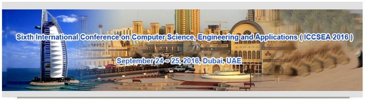 Sixth International Conference on Computer Science, Engineering and Applications (ICCSEA-2016) http://iccsea.org/2016/iccsea/index.html September 24 ~ 25,2016,Dubai,UAE.
