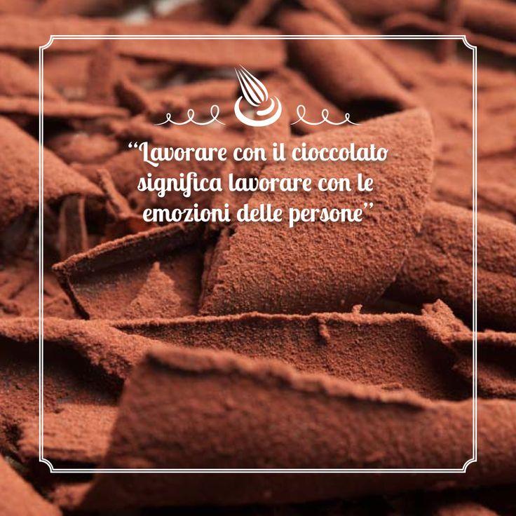 #Work with #choco - Lavorare con il #cioccolato significa lavorare con le #emozioni delle persone #aforisma #quotes #marigliano #dolci Marigliano Dolciaria