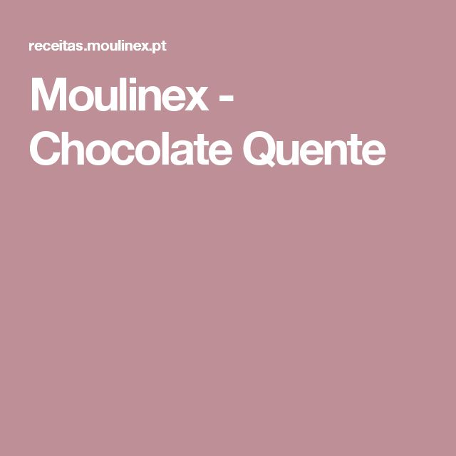 Moulinex - Chocolate Quente