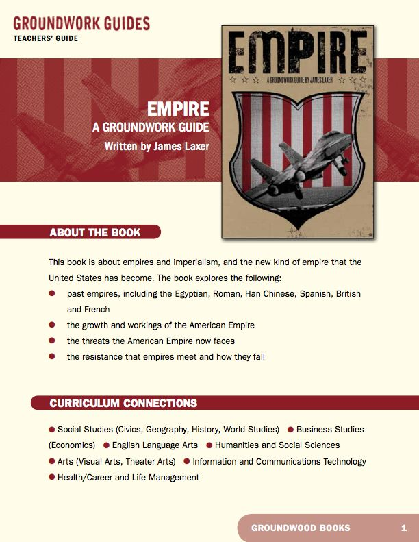 Teachers' Guide for A Groundwork Guide to Empire. The United States presides over the most far-flung imperial system ever established. Empire compares the American Empire to those of the past, finding that much can be learned from the fates of the British, Roman, Chinese, Incan, and Aztec empires.