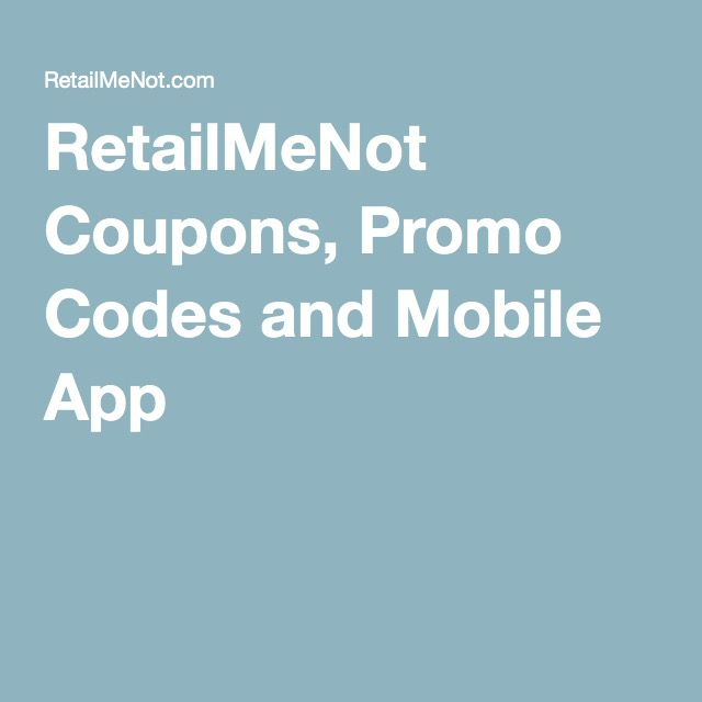 RetailMeNot Coupons, Promo Codes and Mobile App