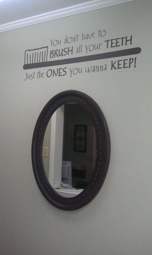 Dentaltown - Epic Dental Office Decor: You don't have to brush all your teeth, just the ones you want to keep.