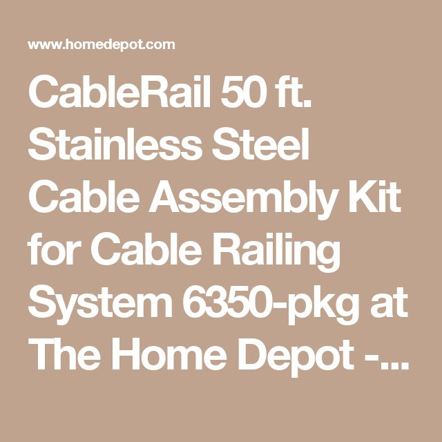 CableRail 50 ft. Stainless Steel Cable Assembly Kit for Cable Railing System 6350-pkg at The Home Depot - Mobile