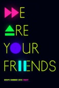We Are Your Friends Full Movie Watch online Download Free, Watch We Are Your Friends Movie online, We Are Your Friends Movie stream online, We Are Your Friends movie torrent download, Watch We are Your Friends Movie Putlocker