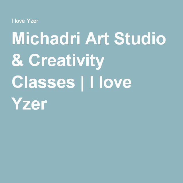 Michadri Art Studio & Creativity Classes   I love Yzer