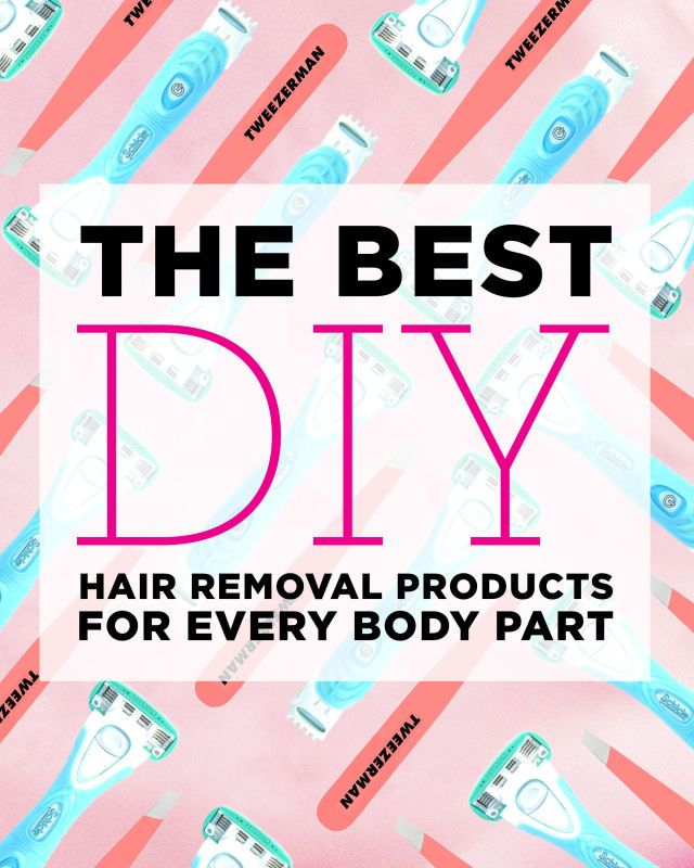 The Best DIY Hair Removal Products for Every Body Part