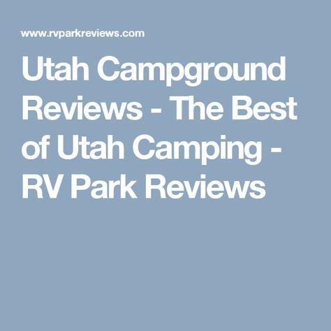 Utah Campground Reviews - The Best of Utah Camping - RV Park Reviews