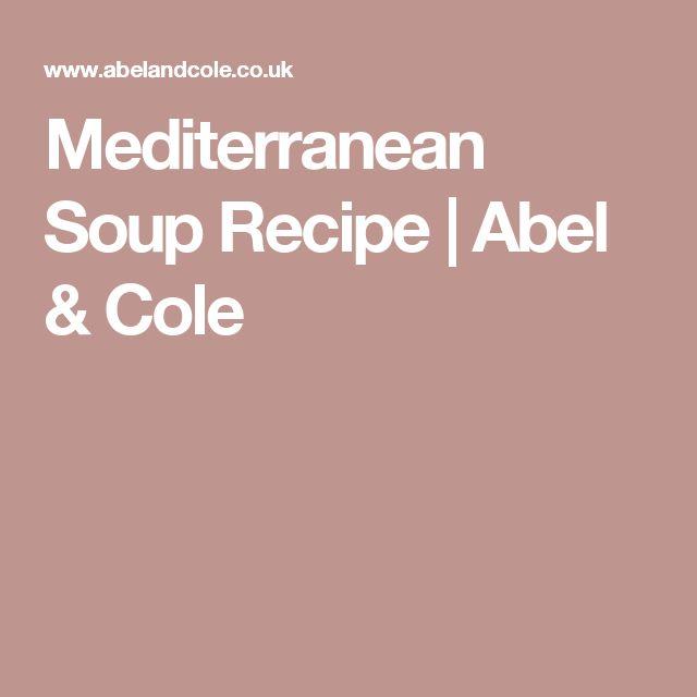 Mediterranean Soup Recipe | Abel & Cole