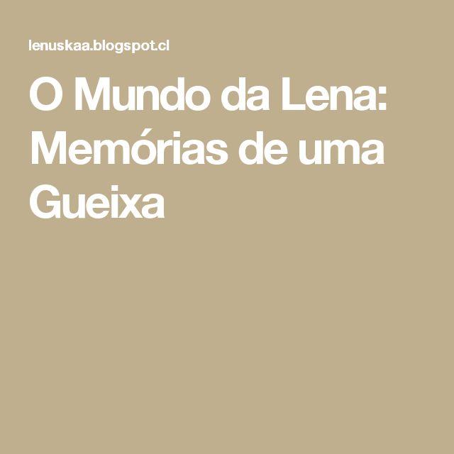 O Mundo da Lena: Memórias de uma Gueixa