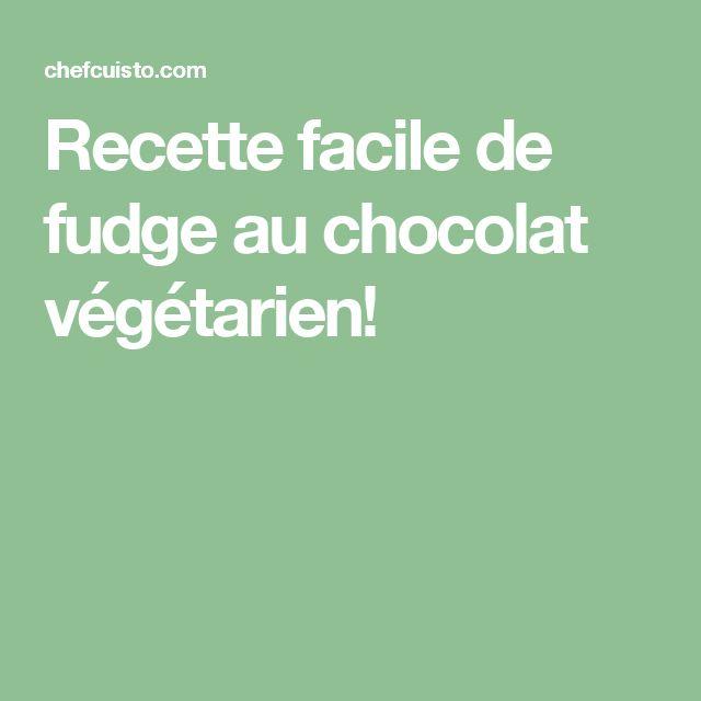 Recette facile de fudge au chocolat végétarien!