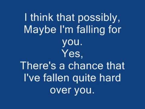 I think that possibly maybe im falling for you... yes theres a chance that i've fallen quite hard over you... ~Falling in love at a coffee shop Landon Pigg <3