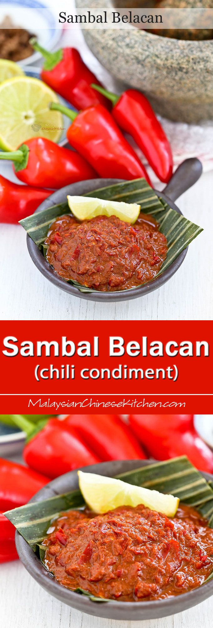 Sambal Belacan is a popular spicy Malaysian chili condiment consisting of chilies, belacan (shrimp paste), and lime juice. It adds zest to all your rice and noodle dishes. | MalaysianChineseKitchen.com