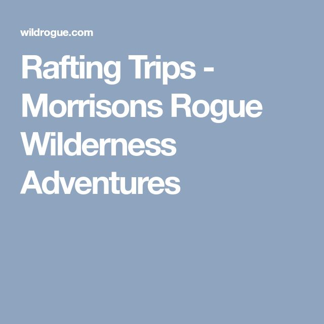 Rafting Trips - Morrisons Rogue Wilderness Adventures