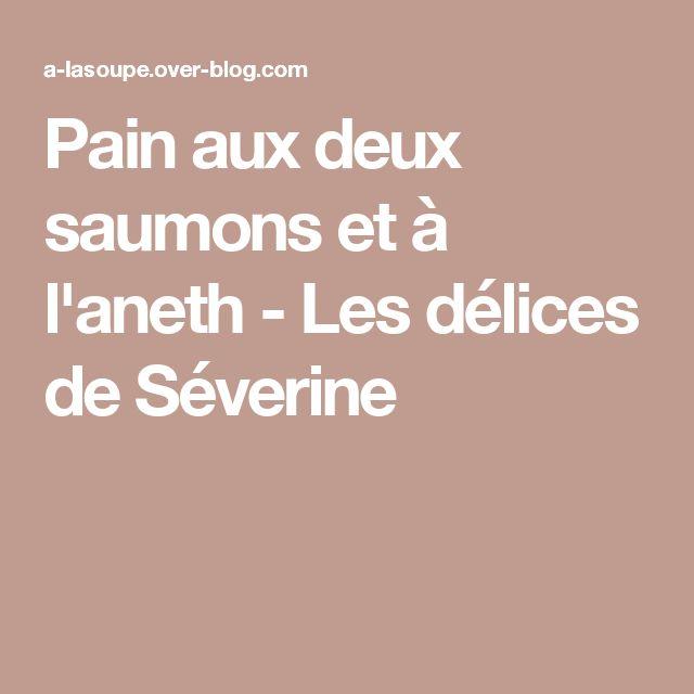 Pain aux deux saumons et à l'aneth - Les délices de Séverine