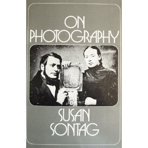"She is to good with words...""On Photography"" By:Susan Sontag"