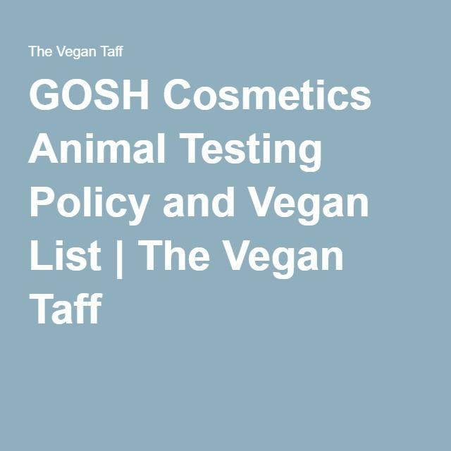 GOSH Cosmetics Animal Testing Policy and Vegan List   The Vegan Taff