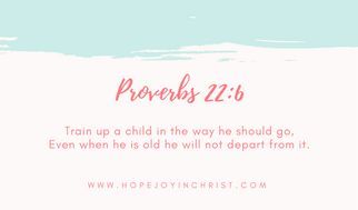 Proverbs 22:6 Train up a Child in the Way He should go. Why I Love Homeschooling