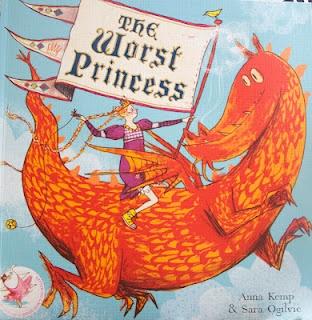 The Worst Princess.    By Anna Kemp and Sara Ogilvie