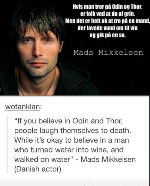 """If you believe in Odin and Thor ..."" (quote by Mads Mikkelson, Danish Actor)"
