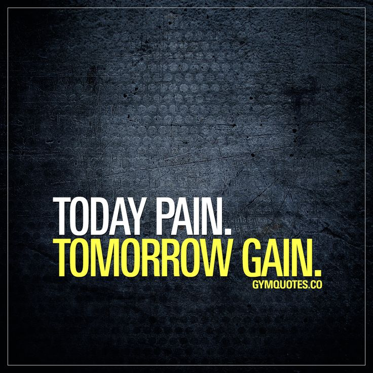 """Today pain. Tomorrow gain."" This is the way it goes. Real gains come from pain. The pain you feel today are the gains of tomorrow.   Gym Quotes  #painandgain  #gymmotivation #gains"
