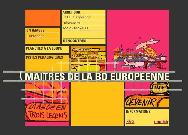 Le site propose une découverte des grands maîtres de la BD européenne à travers une centaine de planches. Trois dossiers thématiques permeetent d'approfondir les grandes tendances de la BD européeene, les principales représentations de héros et enfin, les techniques de la bande dessinée.