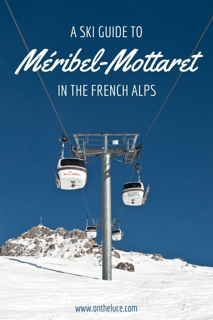 A guide to the ski resort of Méribel-Mottaret in the Three Valleys in the French Alps