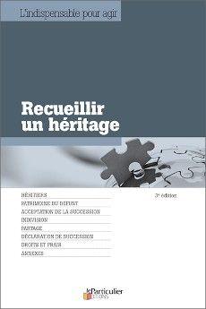 Recueillir un héritage, 2e édition. Collection L'indispensable pour agir du Particulier Editions, décembre 2015.