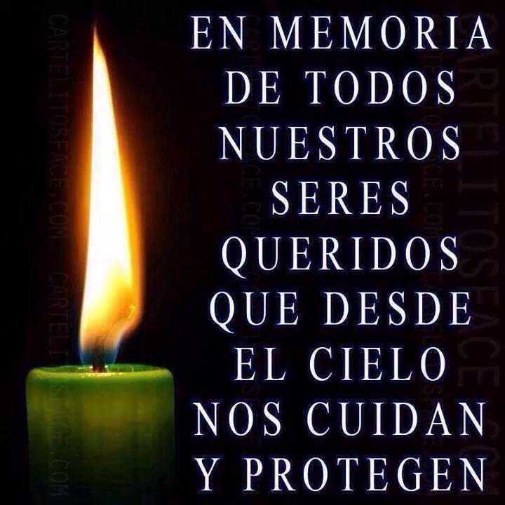 En memoria de nuestros seres queridos que han partido al cielo......